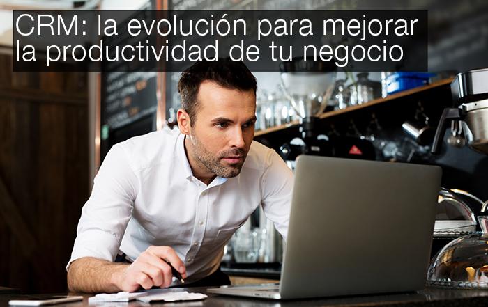 CRM: mejorar la productividad de tu negocio